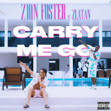 Zion Foster - Carry Me Go ft Zlatan